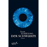 Der Schwarm: Roman (German Edition)
