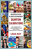 Geopolitical & Geo-Economic Quantum Calibrations