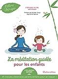 La méditation guidée pour les enfants (1CD audio)