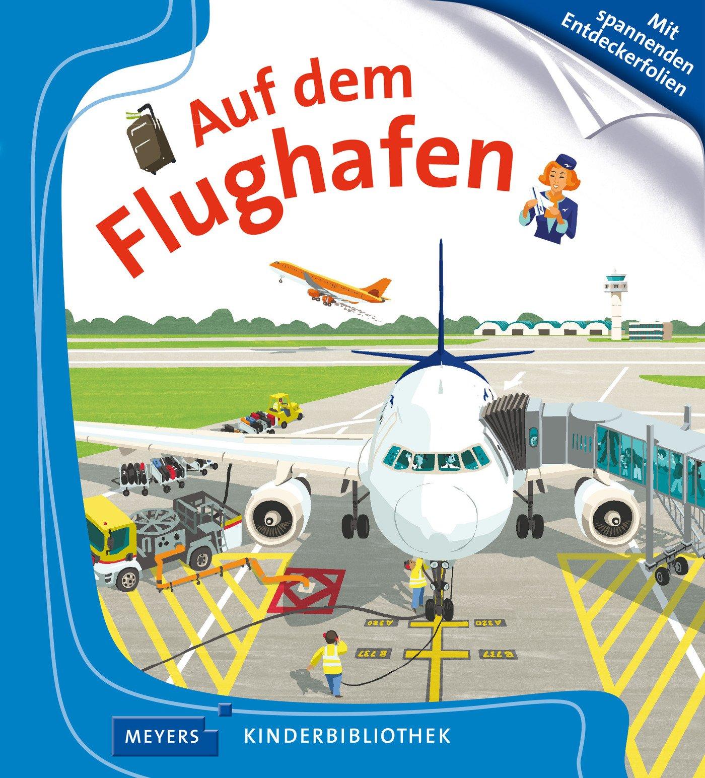 Auf dem Flughafen: Meyers Kinderbibliothek