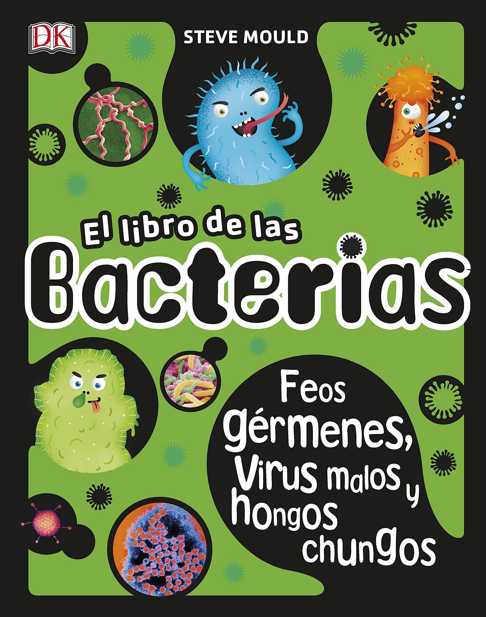 El libro de las bacterias: Feos gérmenes, virus malos y hongos chungos Aprendizaje y desarrollo: Amazon.es: Varios autores: Libros