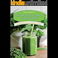 Centrifughe, estratti e succhi verdi (eNewton Manuali e Guide)