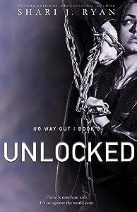 Unlocked (No Way Out Series Book 3)