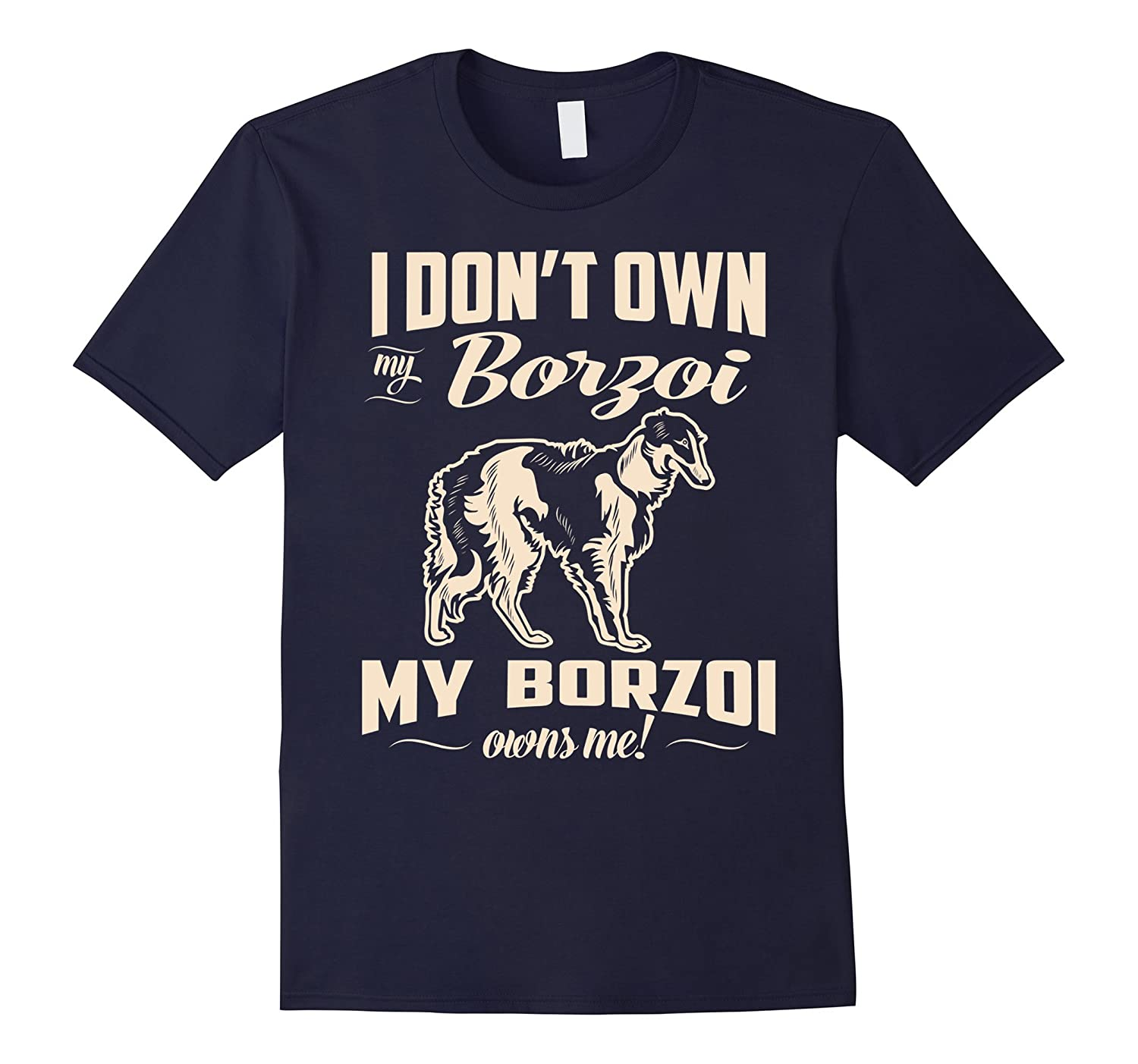 My Borzoi Owns Me T-Shirt For Dog Lover-Art