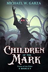 Children of the Mark: Vision of the Elder Book II Kindle Edition