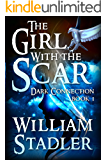 The Girl with the Scar (Dark Connection Saga Book 1)