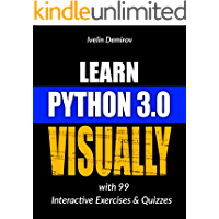 Learn Python 3.0 VISUALLY: with 99 Interactive Exercises and Quizzes (Learn Visually)