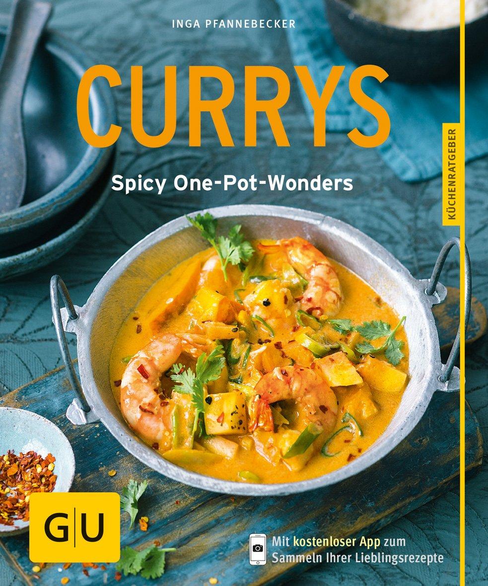 Currys: Spicy One-Pot-Wonders (GU KüchenRatgeber) Taschenbuch – 6. August 2016 Inga Pfannebecker GRÄFE UND UNZER Verlag GmbH 3833853271 Gericht (Speise)