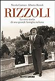 Rizzoli: La vera storia di una grande famiglia italiana