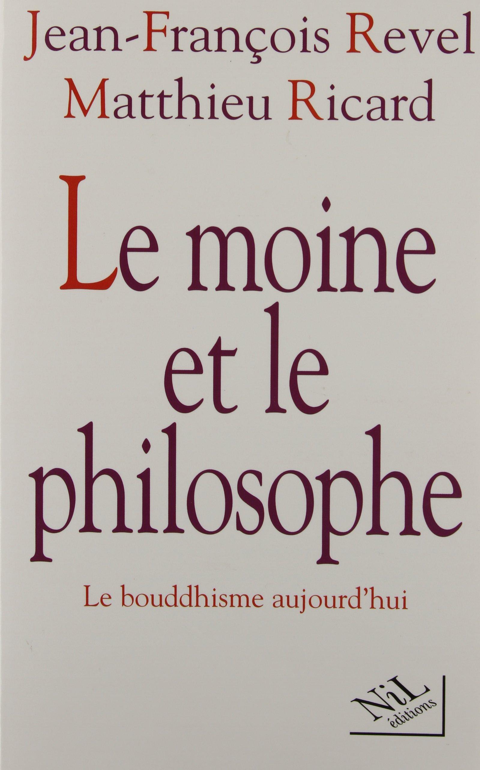 Le moine et le philosophe Broché – 1 avril 1997 Jean-François Revel Matthieu Ricard NIL 2841110664