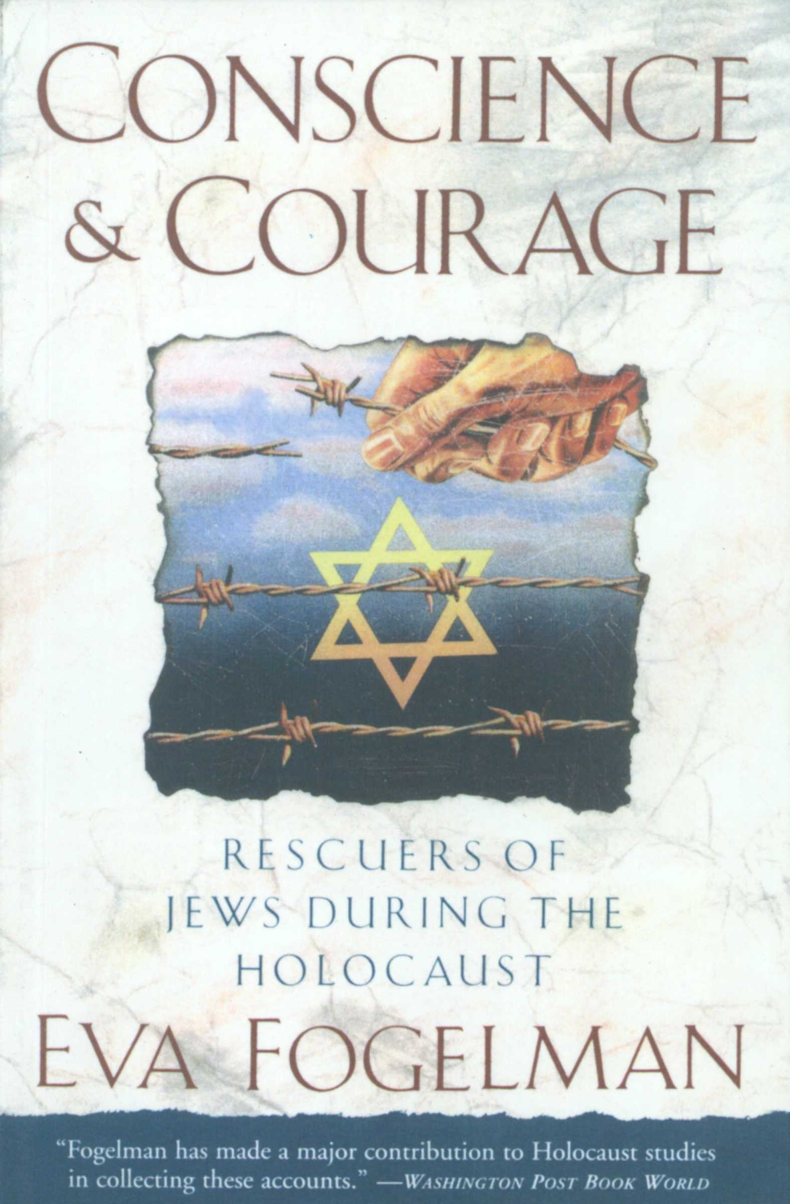 Conscience and Courage: Rescuers of Jews During the Holocaust: Eva  Fogelman: 9780385420280: Amazon.com: Books
