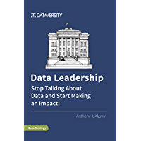Data Leadership: Stop Talking About Data and Start Making an Impact! (English Edition)