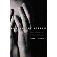 Behind the Screen: Content Moderation in the Shadows of Social Media (English Edition)