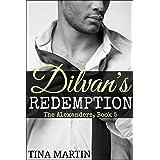 Dilvan's Redemption (The Alexanders Book 5)