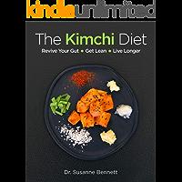 The Kimchi Diet: Revive Your Gut • Get Lean • Live Longer