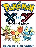 Pokemon X e Y - Guida al gioco