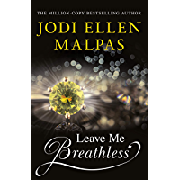 Leave Me Breathless: The irresistible new romance from the Sunday Times bestseller (English Edition)