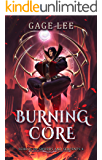 Burning Core (School of Swords and Serpents Book 4)