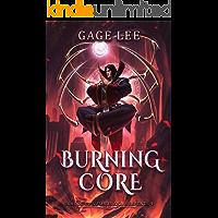 Burning Core (School of Swords and Serpents Book 4)