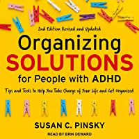 Organizing Solutions for People with ADHD, 2nd Edition - Revised and Updated: Tips and Tools to Help You Take Charge of…