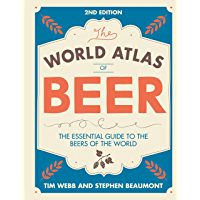 World Atlas of Beer: THE ESSENTIAL GUIDE TO THE BEERS OF THE WORLD (English Edition)