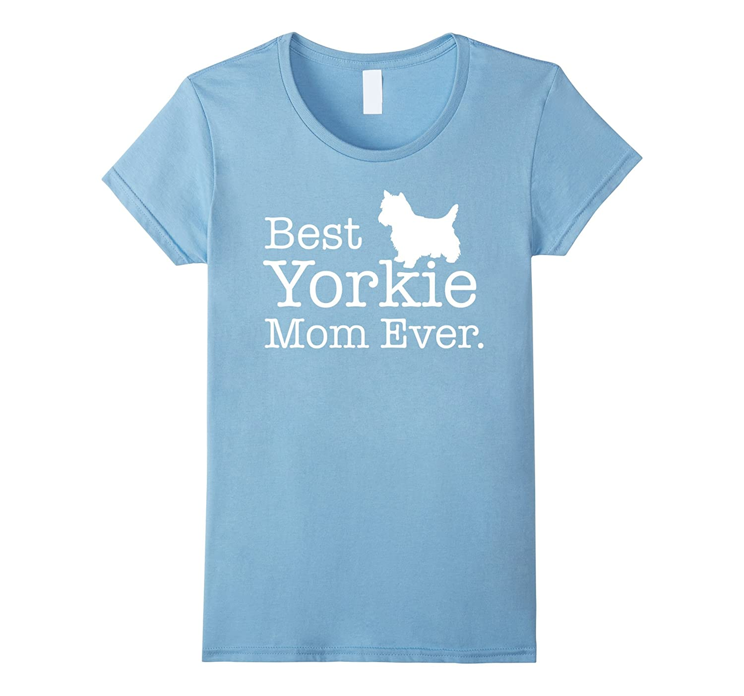 Best Yorkie Mom Ever T shirt Yorkie Gifts Shirt-CL