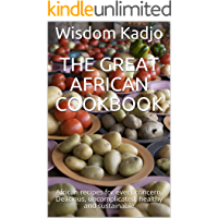 The Great African Cookbook: African recipes for every concern. Delicious, uncomplicated, healthy and sustainable