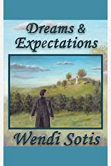 Dreams and Expectations: An Austen-Inspired Romance Kindle Edition