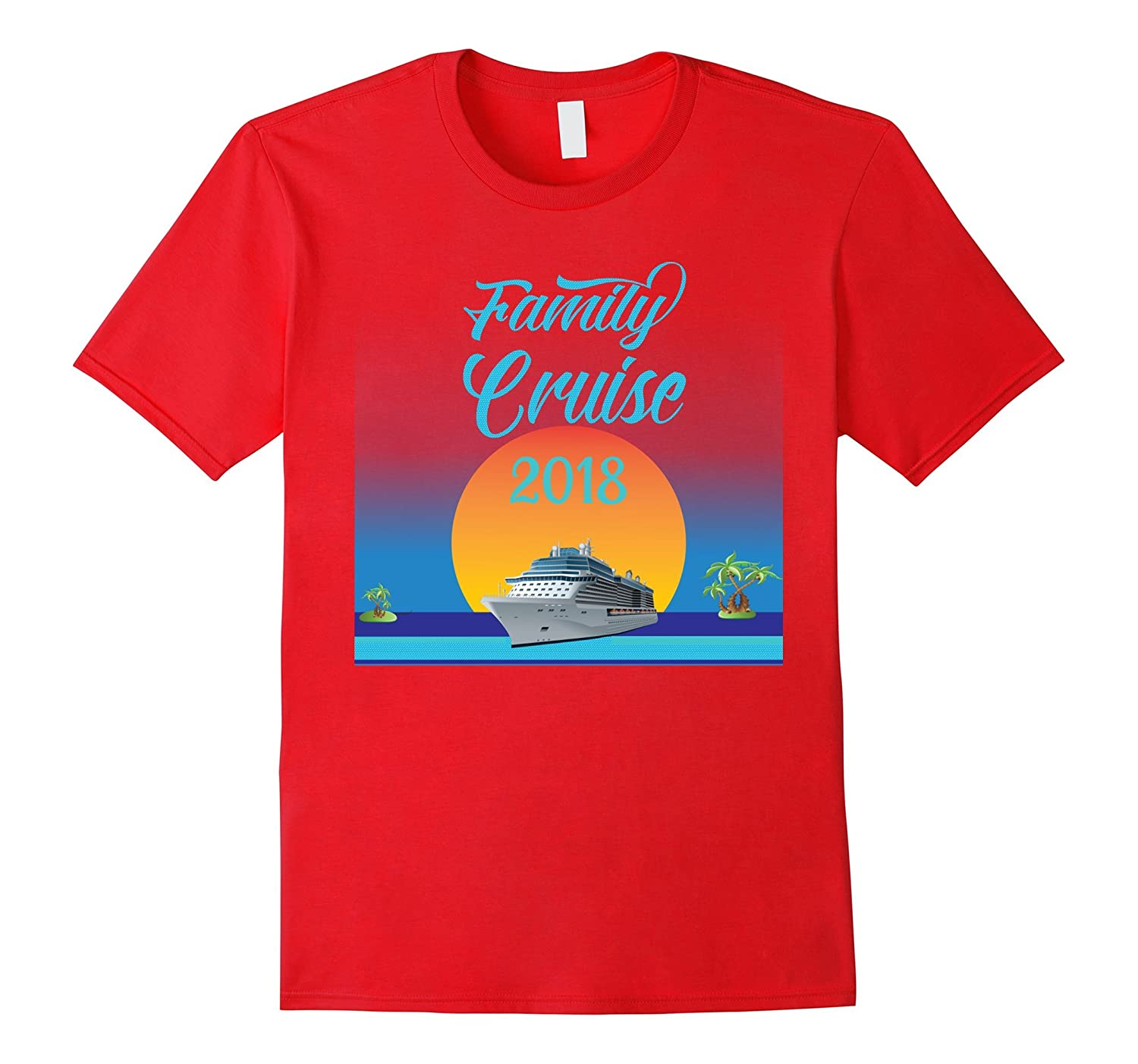 Family Cruise 2018 Vacation Cruise Ship Tropical T-Shirt-TH