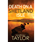 Death on a Shetland Isle (The Shetland Mysteries Book 7)