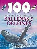 Ballenas y delfines (100 Cosas Que Deberías Saber)