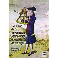 Evolución de la Navegación Astronómica a lo largo