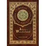 Alice in Wonderland (Royal Collector's Edition) (Illustrated) (Case Laminate Hardcover with Jacket)