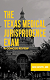 The Texas Medical Jurisprudence Exam: A Concise Review