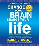 Change Your Brain, Change Your Life: The Breakthrough Program for Conquering Anxiety, Depression, Obsessiveness, Lack of Focus, Anger, and Memory Prob