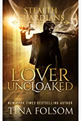 Lover Uncloaked (Stealth Guardians Book 1) Kindle Edition
