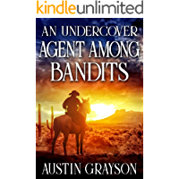 An Undercover Agent Among Bandits: A Historical Western Adventure Book