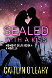 SEALED with a Kiss (Midnight Delta Book 4)