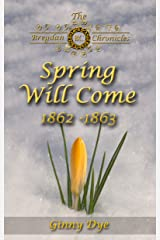 Spring Will Come (# 3 in the Bregdan Chronicles Historical Fiction Romance Series) Kindle Edition