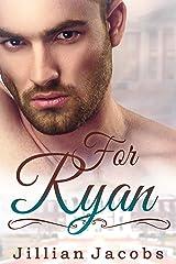 For Ryan: Novella Couplet, Book #2 Kindle Edition