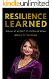 Resilience Learned: Healing My Wounds To Finding My Wings