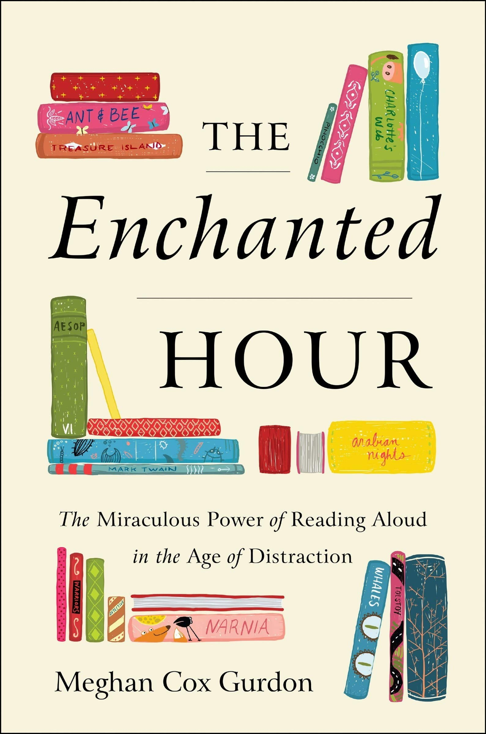The Enchanted Hour  The Miraculous Power Of Reading Aloud In The Age Of Distraction  English Edition