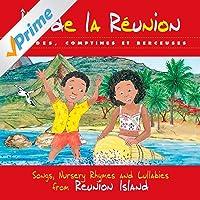 Île de La Réunion: Rondes, comptines et berceuses