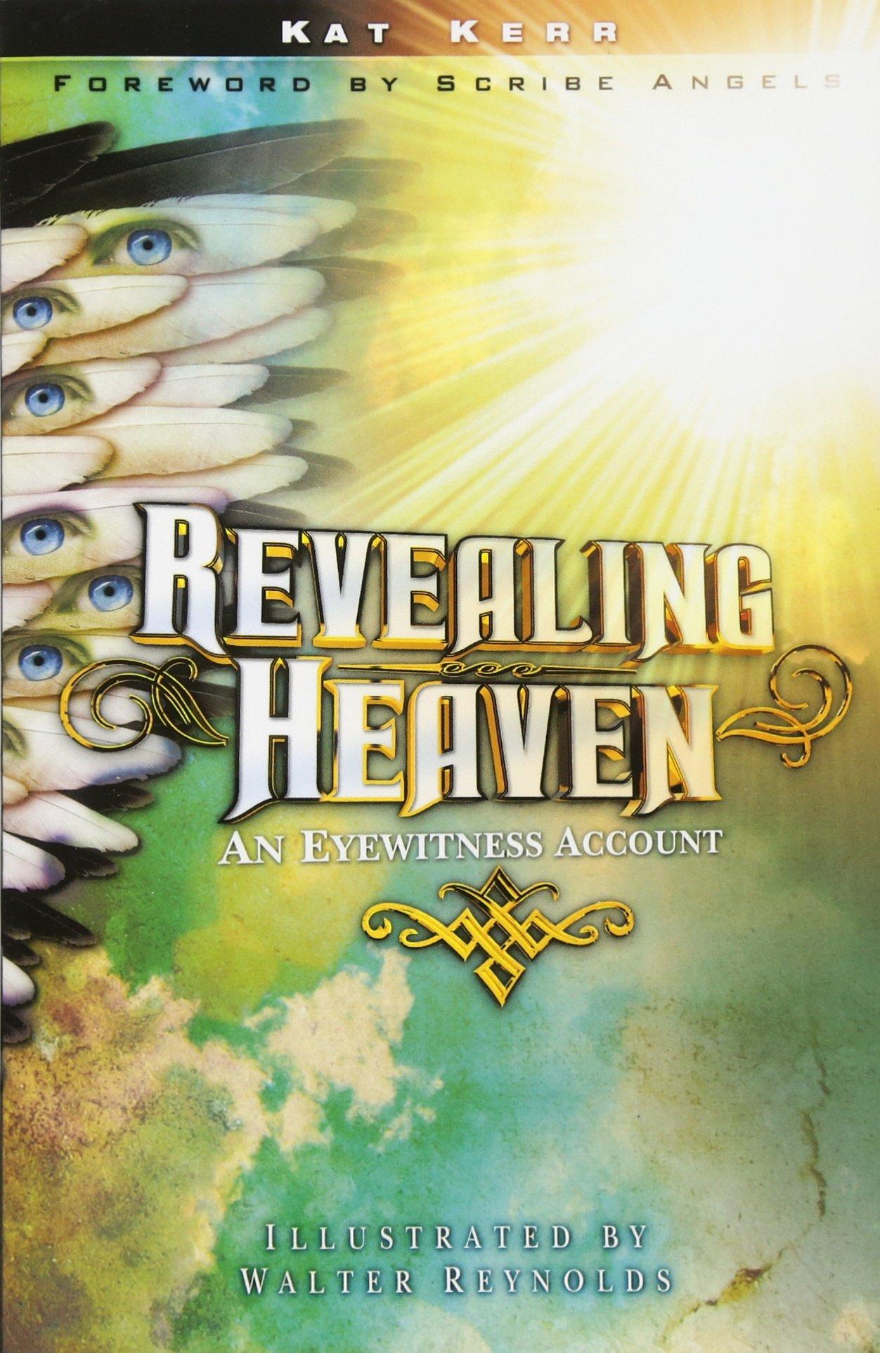 Revealing Heaven: An Eyewitness Account eBook