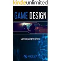 Game Design: Game Engine Overview (Introduction to Game Design)