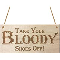 Nrpfell TAKE Your Bloody Shoes Off Wooden Hanging Sign