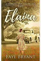 Elaina (The Grandma, Mom, and Me Saga) Paperback
