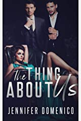 The Thing About Us: An MMF Romance Kindle Edition