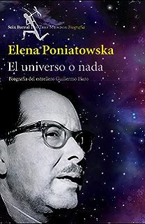 El universo o nada: Biografía del estrellero Guillermo Haro (Spanish Edition)