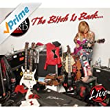 The Bitch Is Back...Live [Explicit]